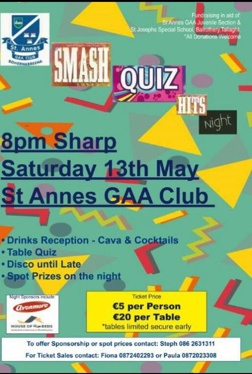 SAVE THE DATE!!  Saturday 13th May Fundraiser night in aid of St Anne's GAA Juvenile section & St Joseph's Special School Balrothery. Tickets €5 per person. €20 per table. Contact Fiona 0872402293, Paula 0872023308 or Steph 0862631311 early to secure your table. A night not to be missed! All support welcome.