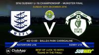 SFAI SUBWAY U16 CHAMPIONSHIP - MUNSTER FINAL
