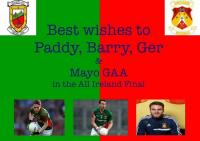 Best of luck to Paddy, Barry, Ger and all the Mayo team in the All Ireland Final