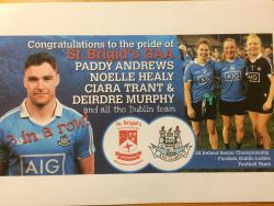 Congratulations to Dublin Senior Football All-Ireland Winners-St Brigids Paddy Noelle Ciara and Deirdre